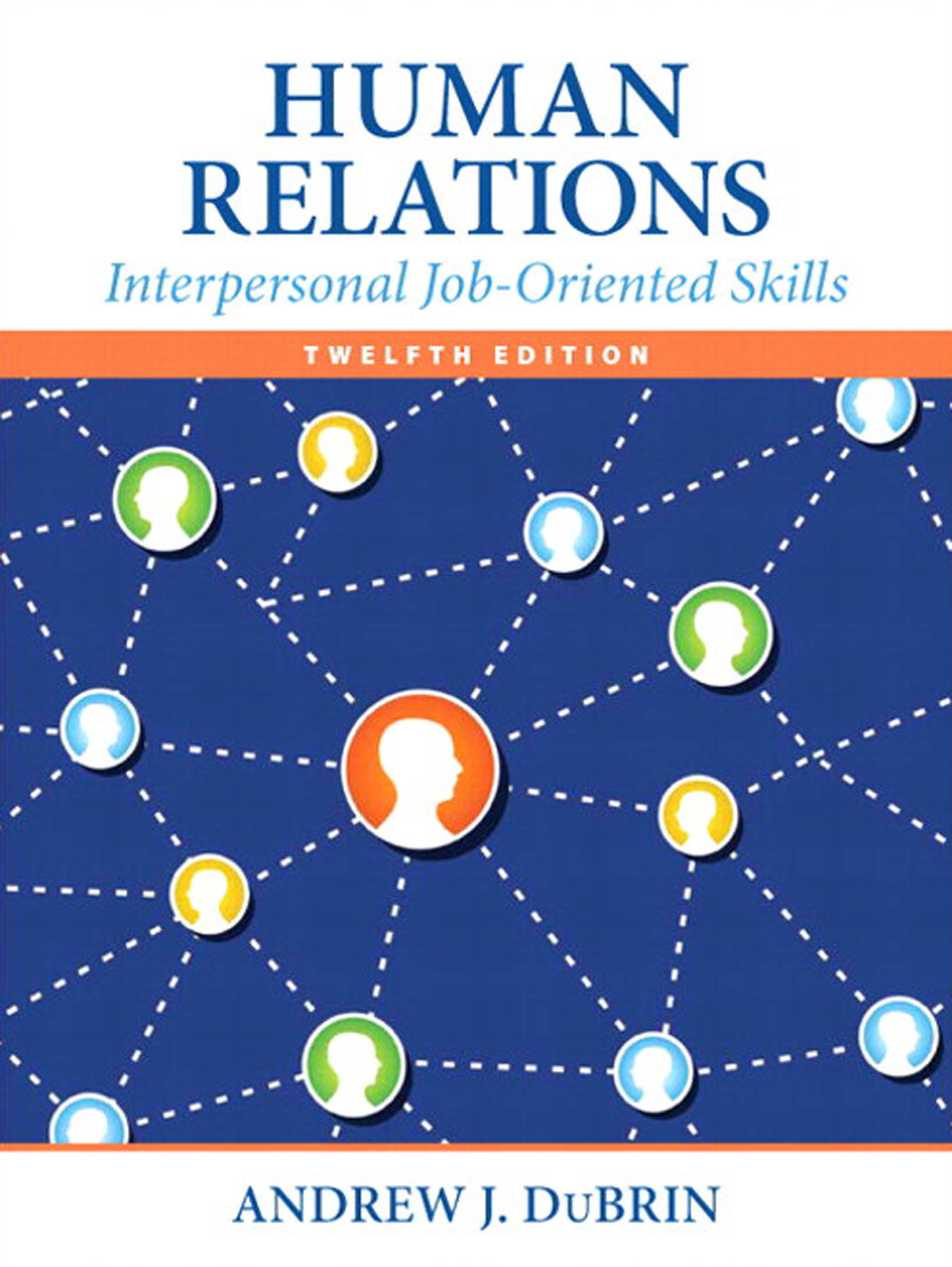 Human Relations: Interpersonal Job-Oriented Skills, 12/e