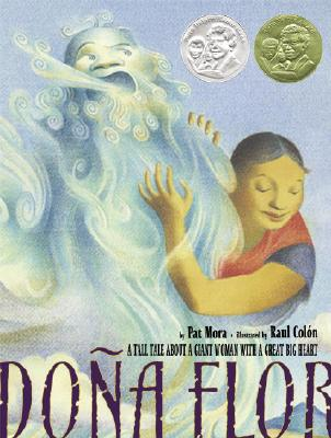 Dona Flor: A Tall Tale about a Giant Woman with a Great Big Hear