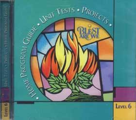 Blest Are We: Grade 6: CD-ROM 1-Home Program Guide/Unit Tests/Pr