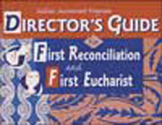 First Eucharist/First Reconciliation: Director's Guide