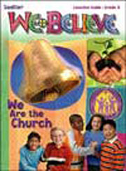 We Believe: Grade 3: We Are the Church: Catechist Guide