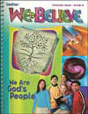 We Believe: Grade 6: We Are God's People: Catechist Guide