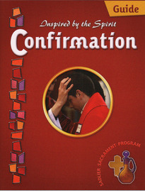Confirmation-Inspired by the Spirit Catechist Guide