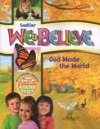 We Believe: Grade K: God Made the World