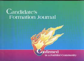 Confirmed in a Faithful Community: Candidates Formation Journal