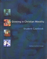 Growing in Christian Morality: Student Casebook