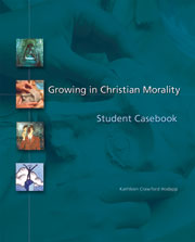 Growing in Christian Morality: Student Casebook: Leader's Guide