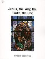 Image of God: Grade 7: Jesus, the Way, Truth and Life