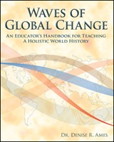 Waves of Global Change: Educator's Handbook for Teaching a Holistic World History