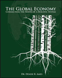 The Global Economy: Connecting the Roots of a Holistic System