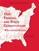 Our Federal and State Constitutions - California Edition