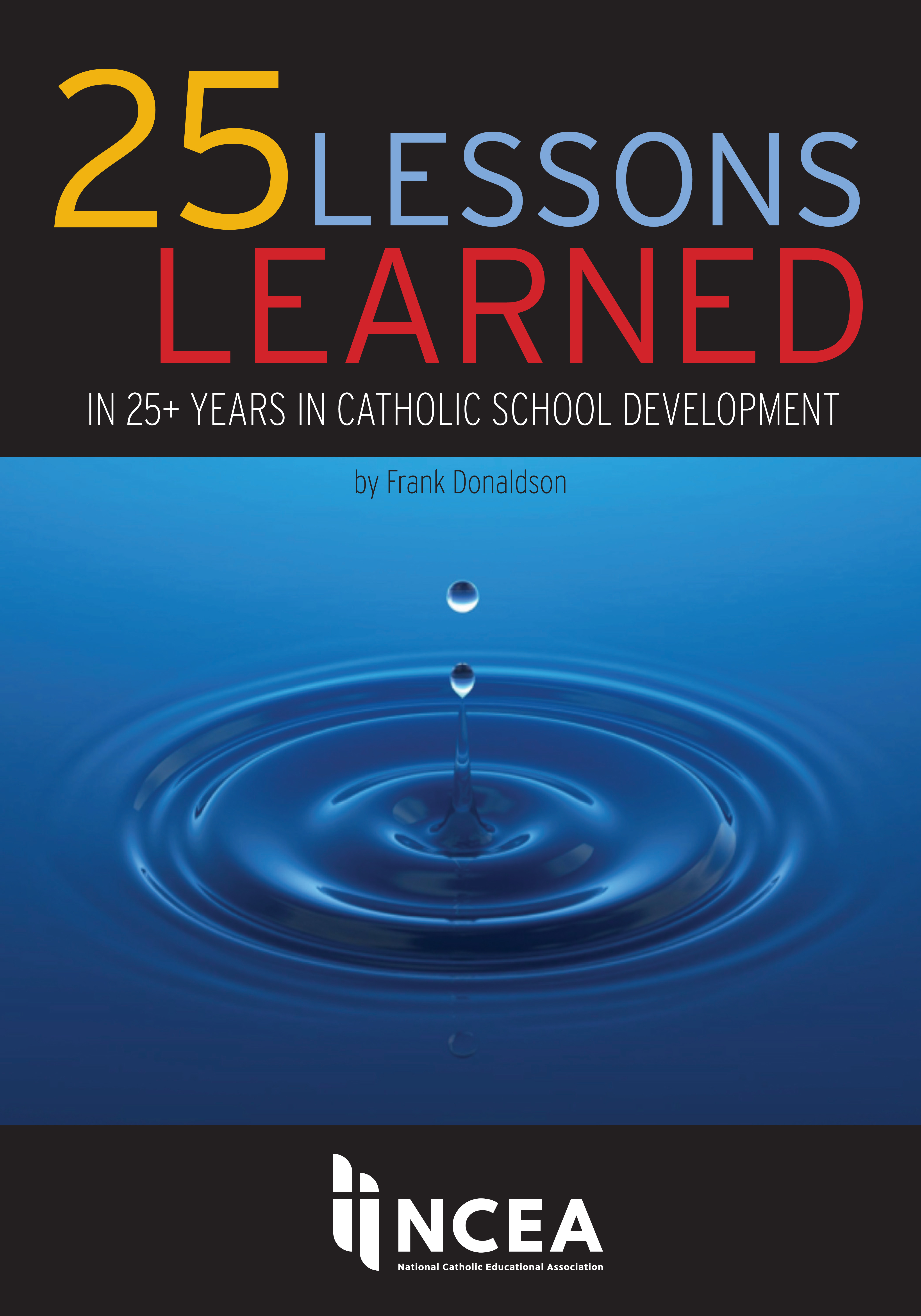 25 Lessons Learned in 25+ Years in Catholic School Development