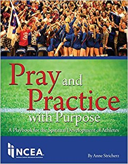 Pray and Practice with Purpose: A Playbook for the Spiritual Development of Athletes
