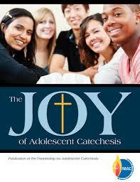 The Joy of Adolescent Catechesis