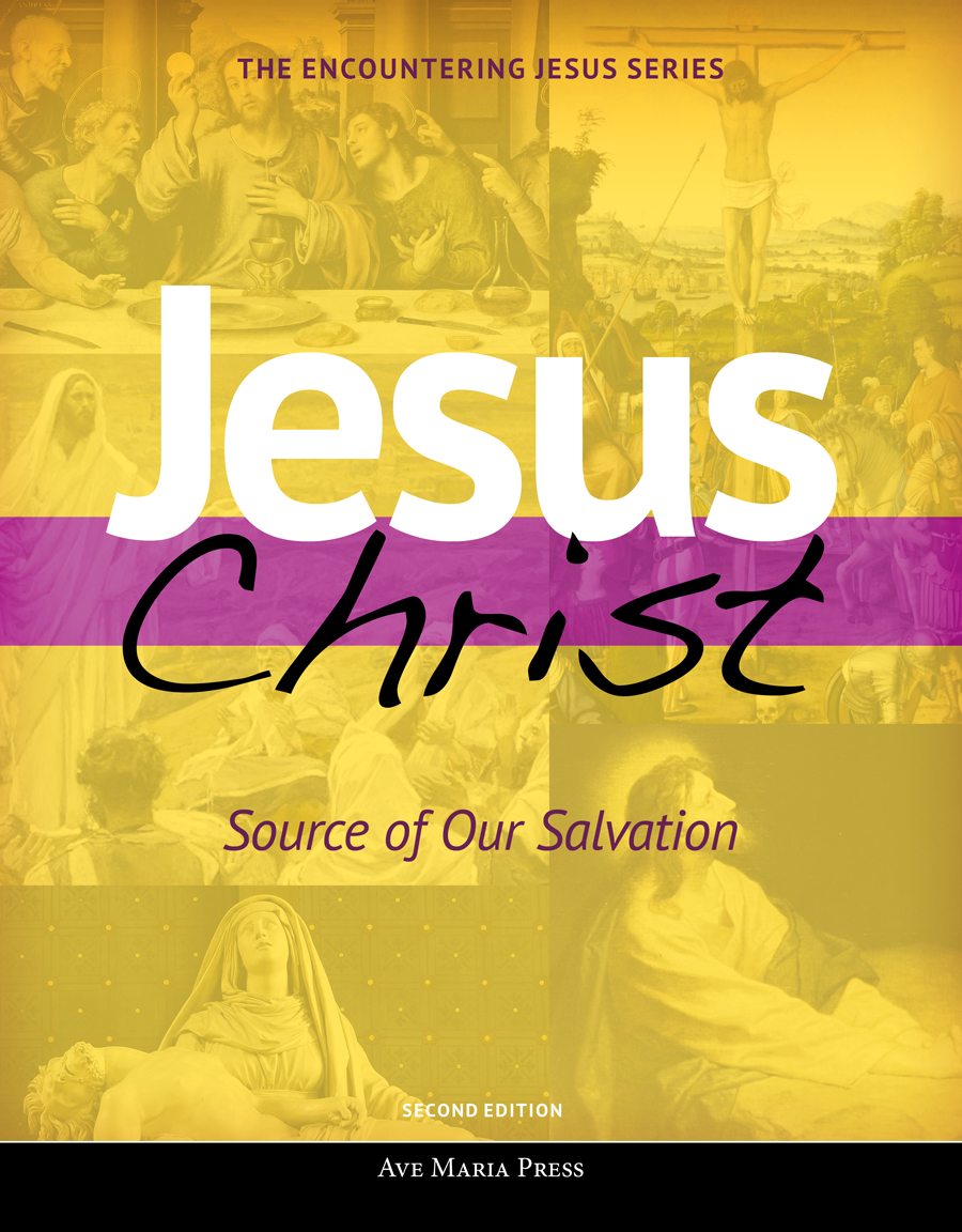 Jesus Christ: Source of Our Salvation 2nd Edition