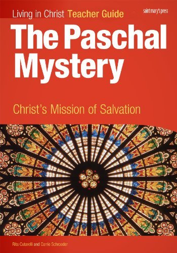 The Paschal Mystery: Christ's Mission of Salvation, Teacher Guide