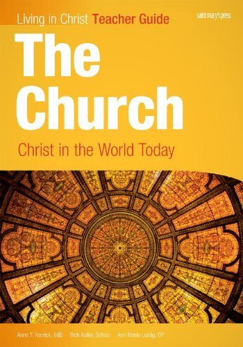 The Church: Christ in the World Today, Teacher Guide