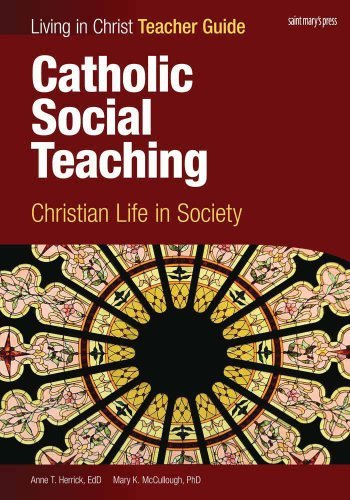 Catholic Social Teaching: Christian Life in Society Teacher Guide