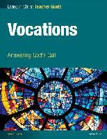 Vocations: Answering God's Call Teacher Guide
