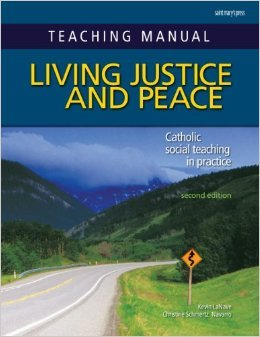 Teaching Manual for Living Justice and Peace: Catholic Social Teaching in Practice ‒ Second Edition