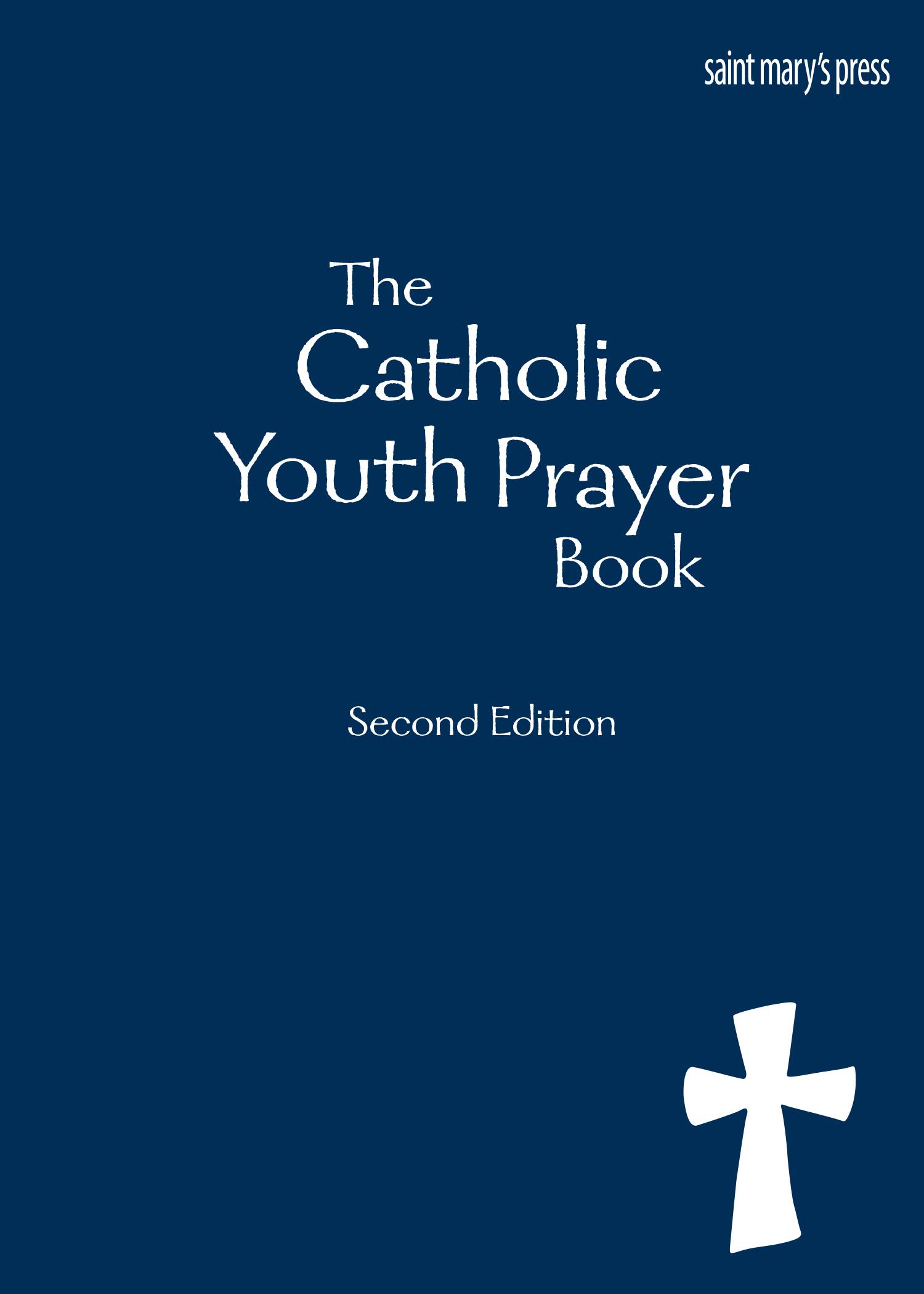 The Catholic Youth Prayer Book, Second Edition PDF - Saint Mary's Press