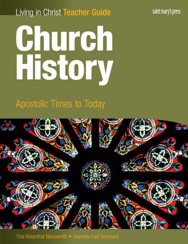 Church History: Apostolic Times to Today, Teacher Guide