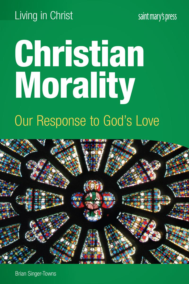 Christian Morality: Our Response to God's Love, Enhanced Interactive