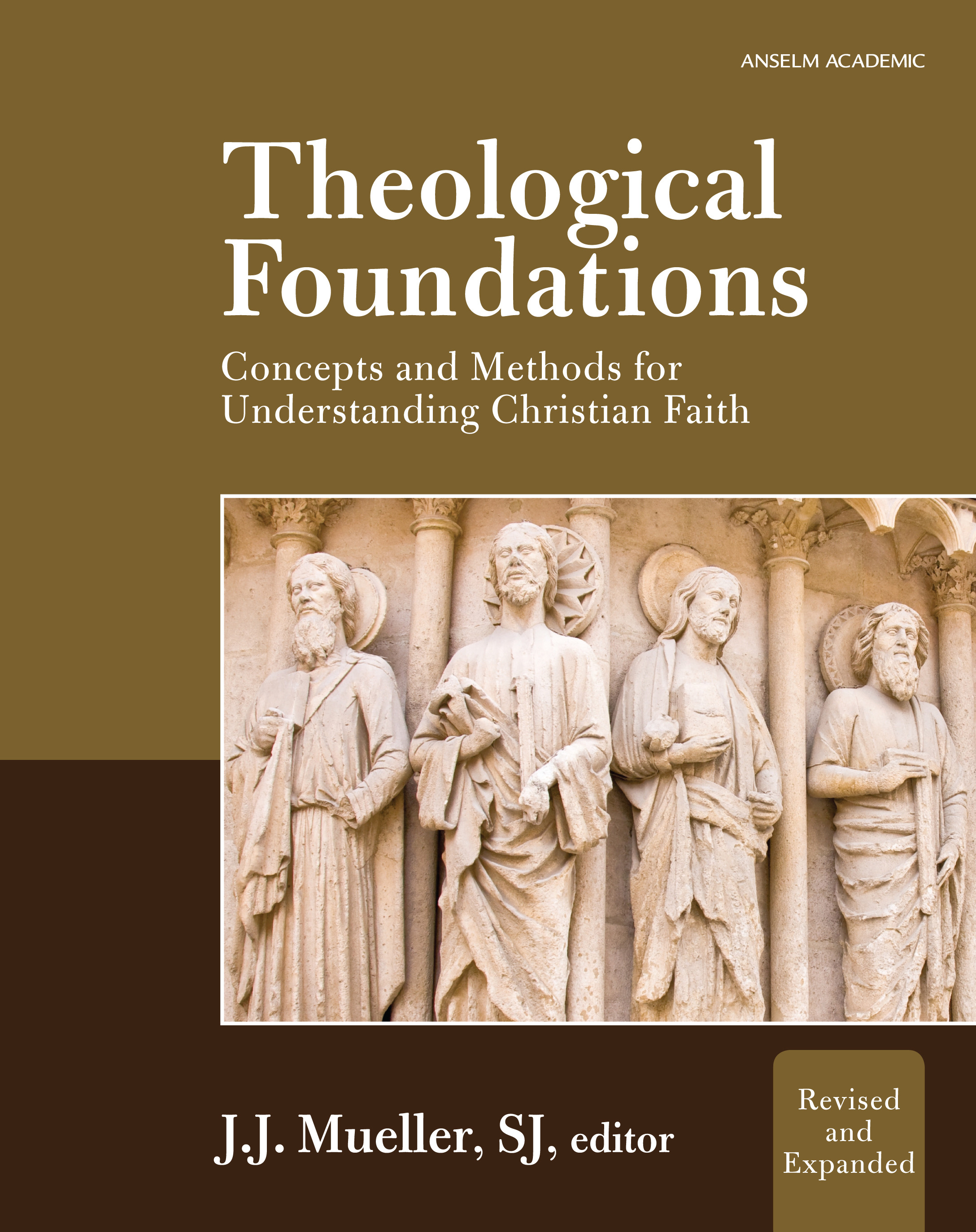Theological Foundations: Concepts and Methods for Understanding Christian Faith - Revised & Expanded