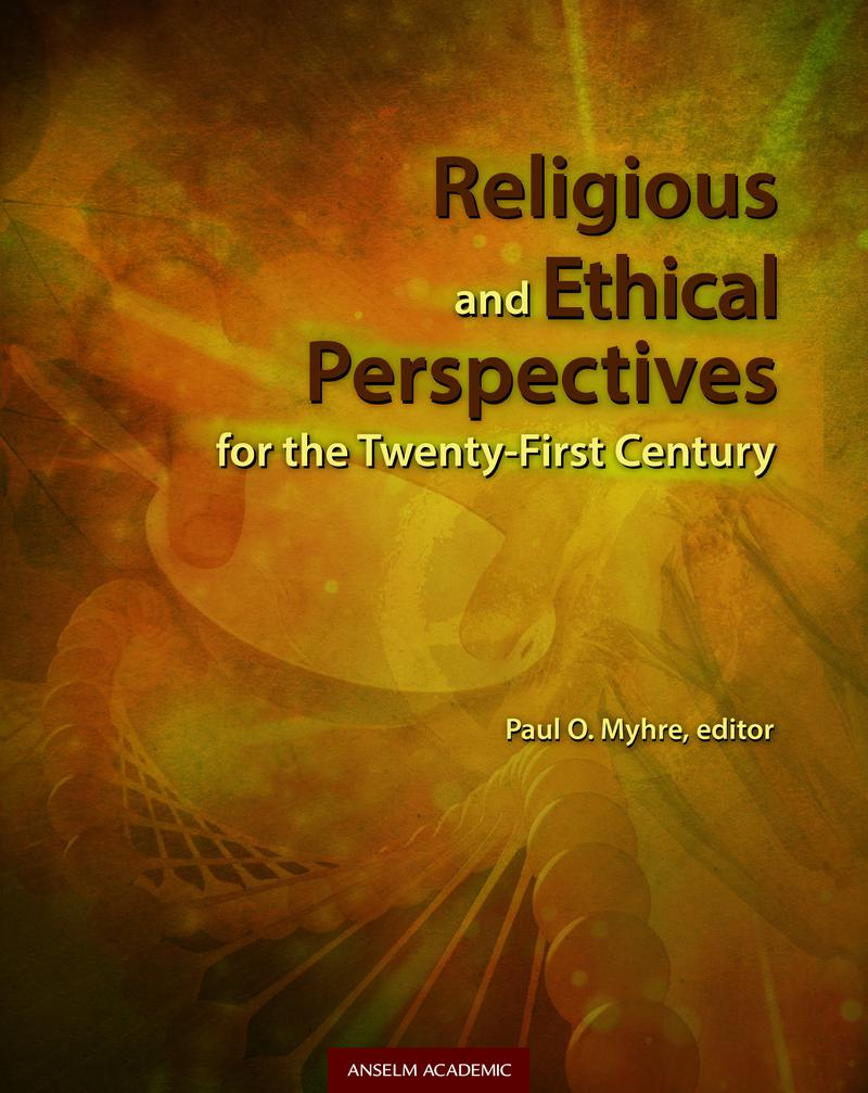 Religious & Ethical Perspectives for the Twenty-First Century