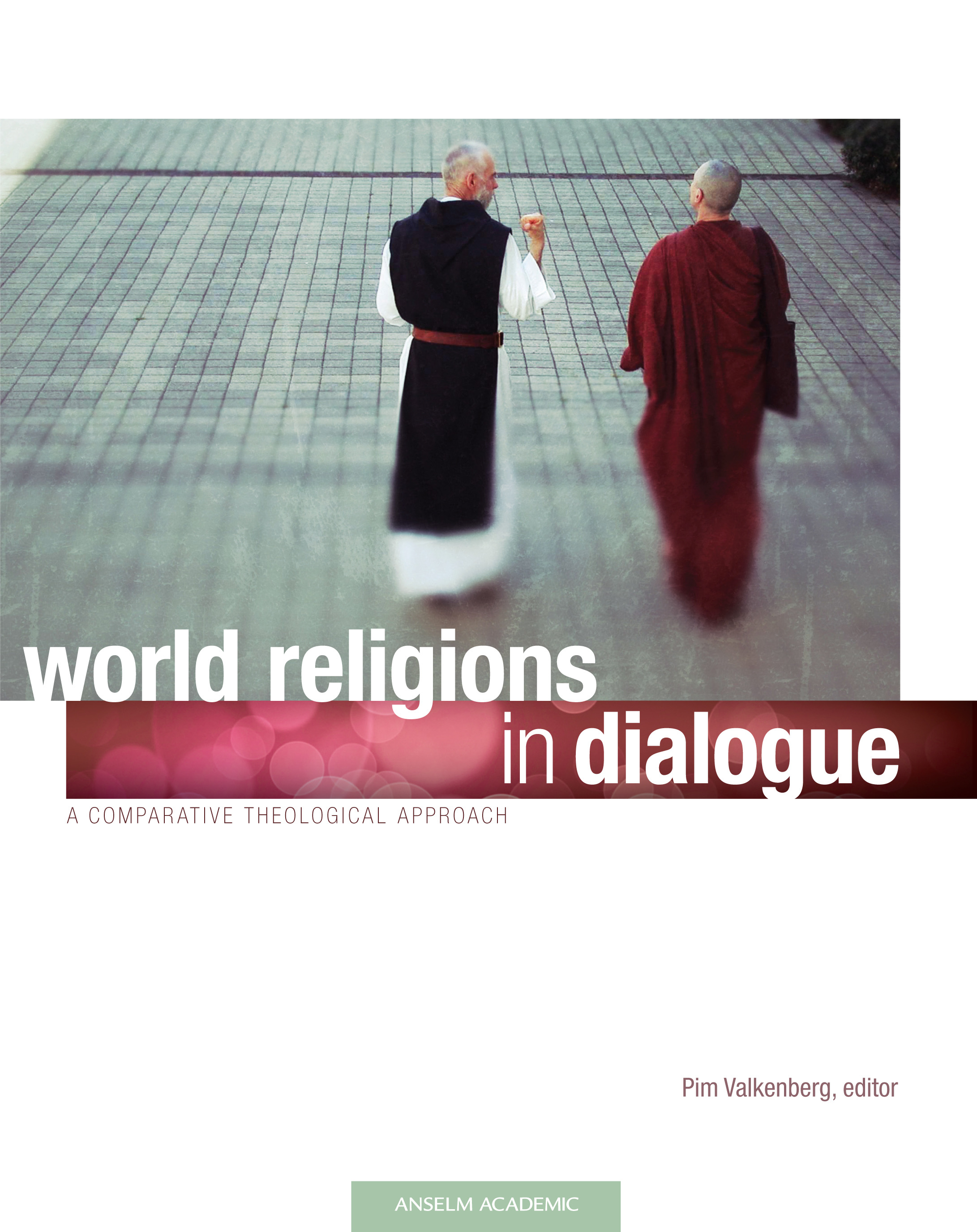 World Religions in Dialogue: A Comparative Theological Approach