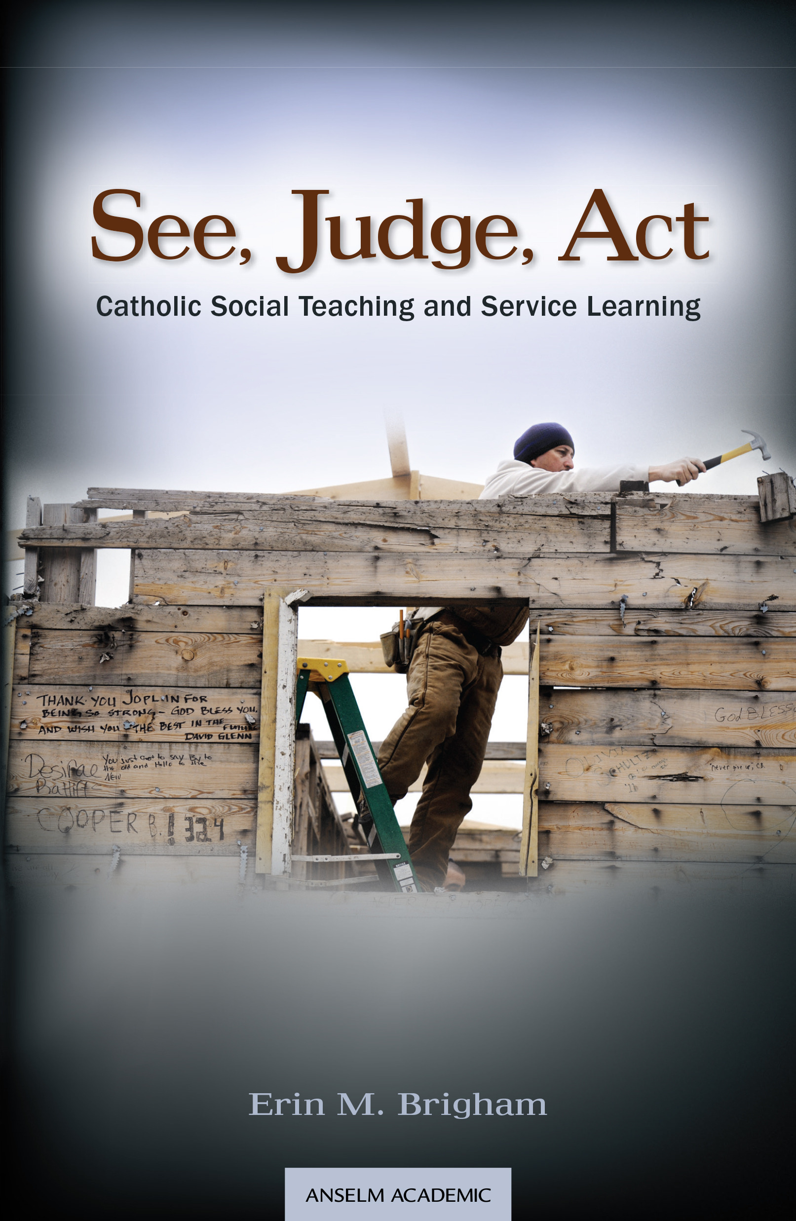 See, Judge, Act: Catholic Social Teaching and Service Learning - PDF