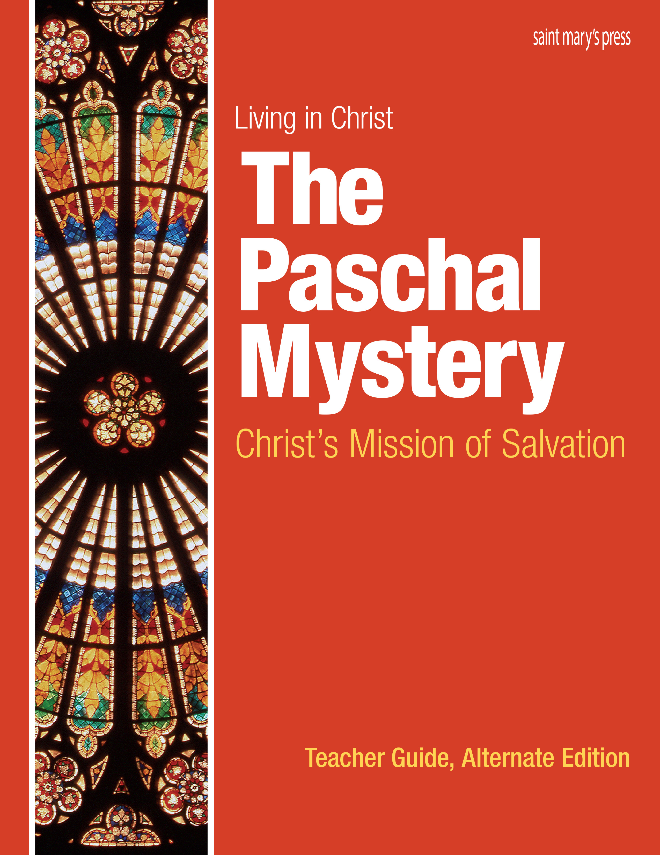 The Paschal Mystery: Christ's Mission of Salvation, Teacher Guide ‒ Alternate Edition