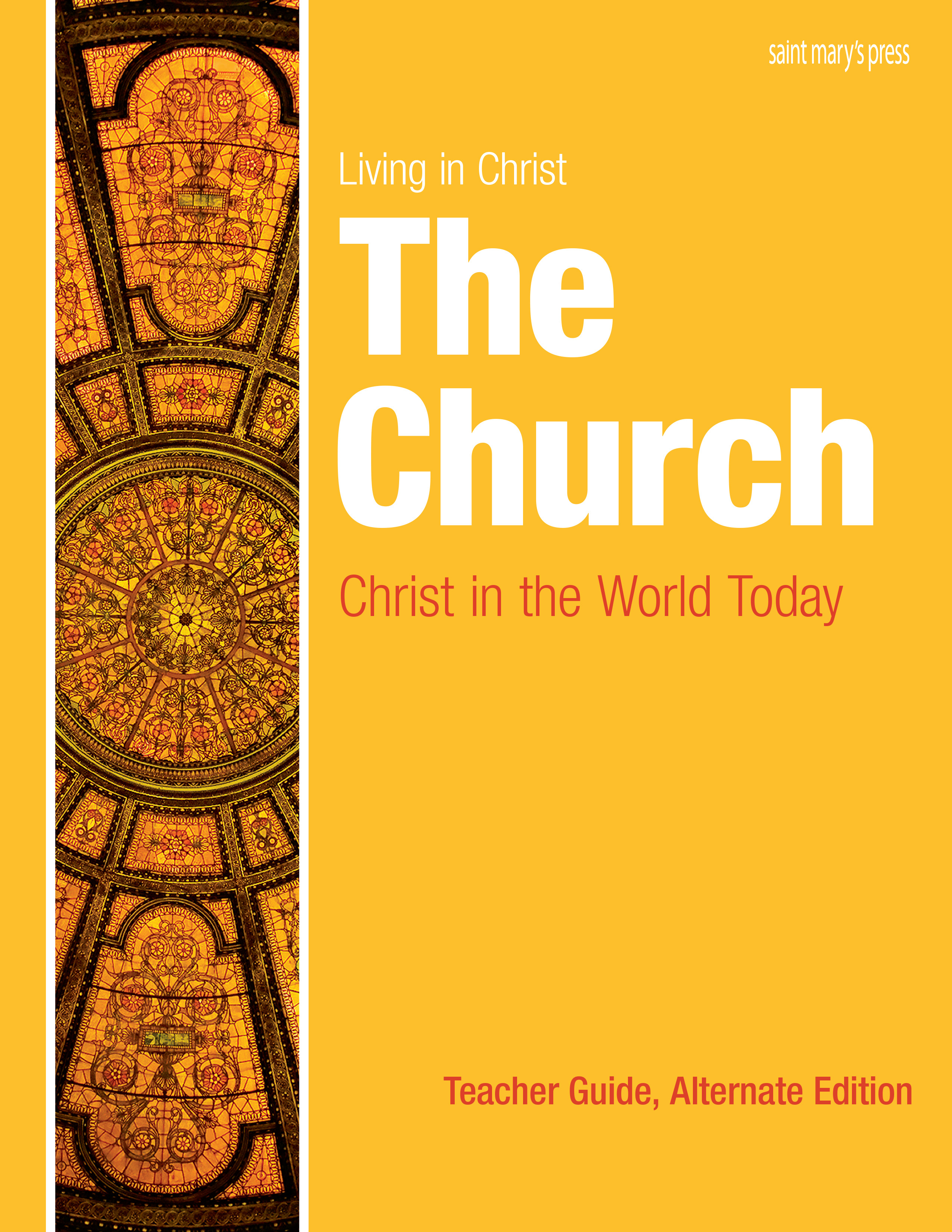 The Church: Christ in the World Today, Teacher Guide ‒ Alternate Edition