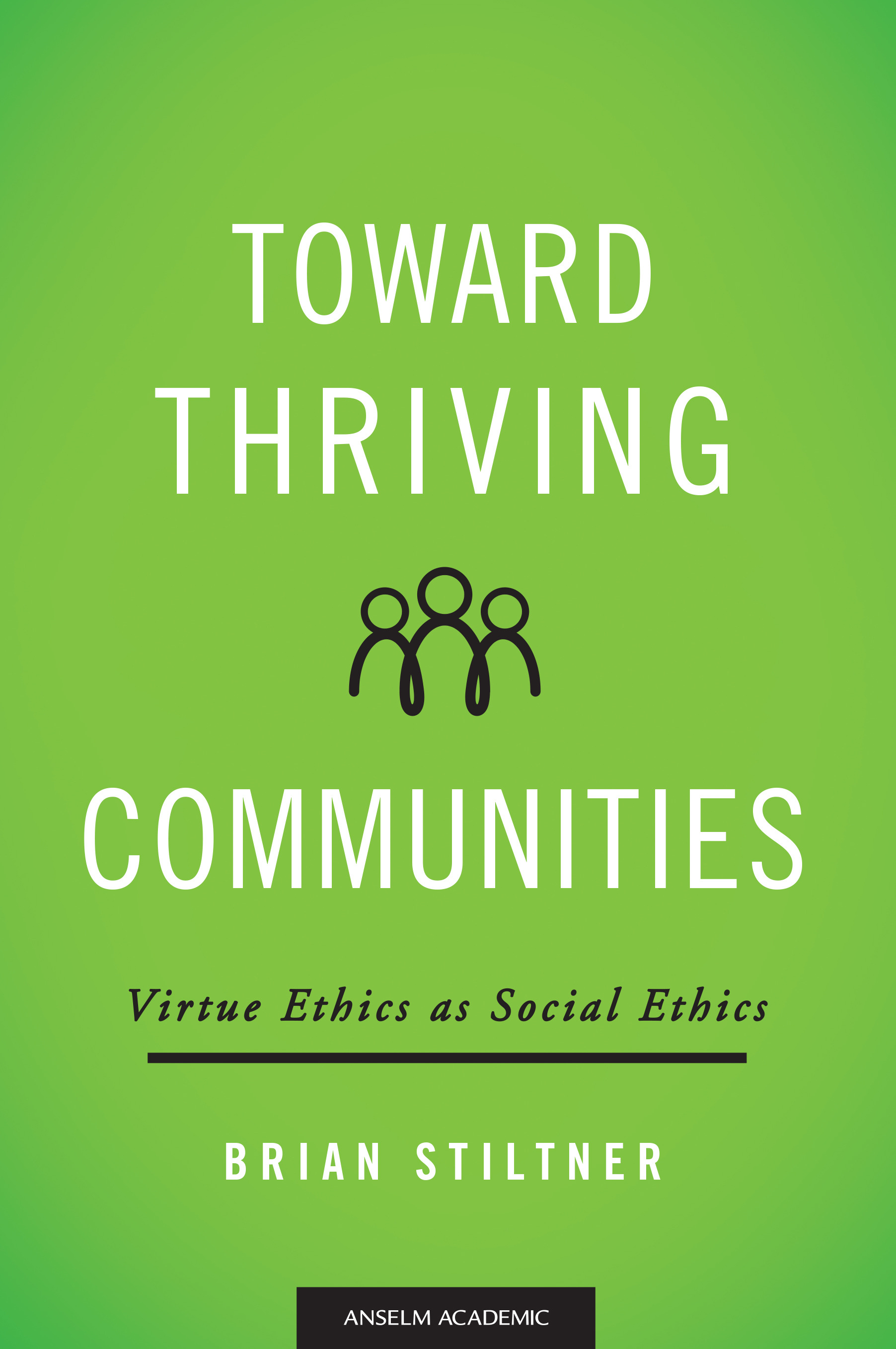 Toward Thriving Communities: Virtue Ethics as Social Ethics - PDF