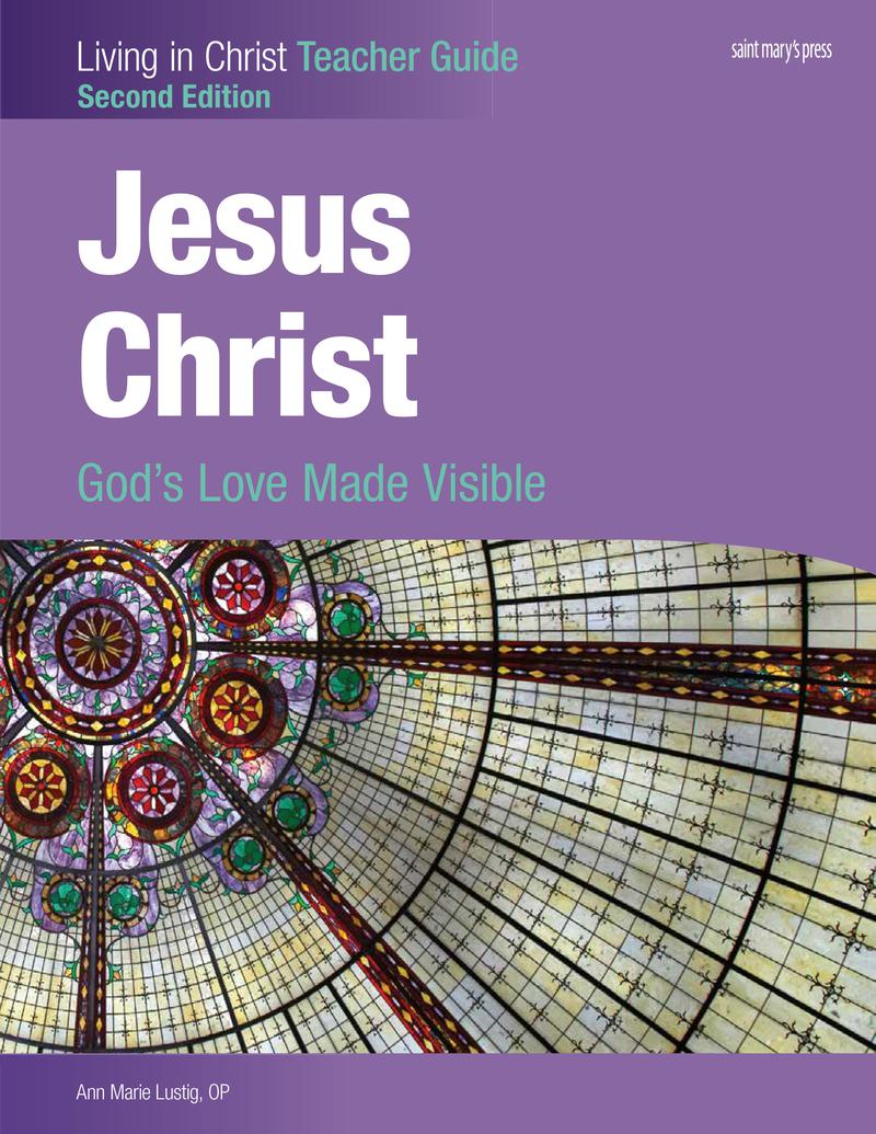 Jesus Christ: God's Love Made Visible, Teacher Guide ‒ Second Edition