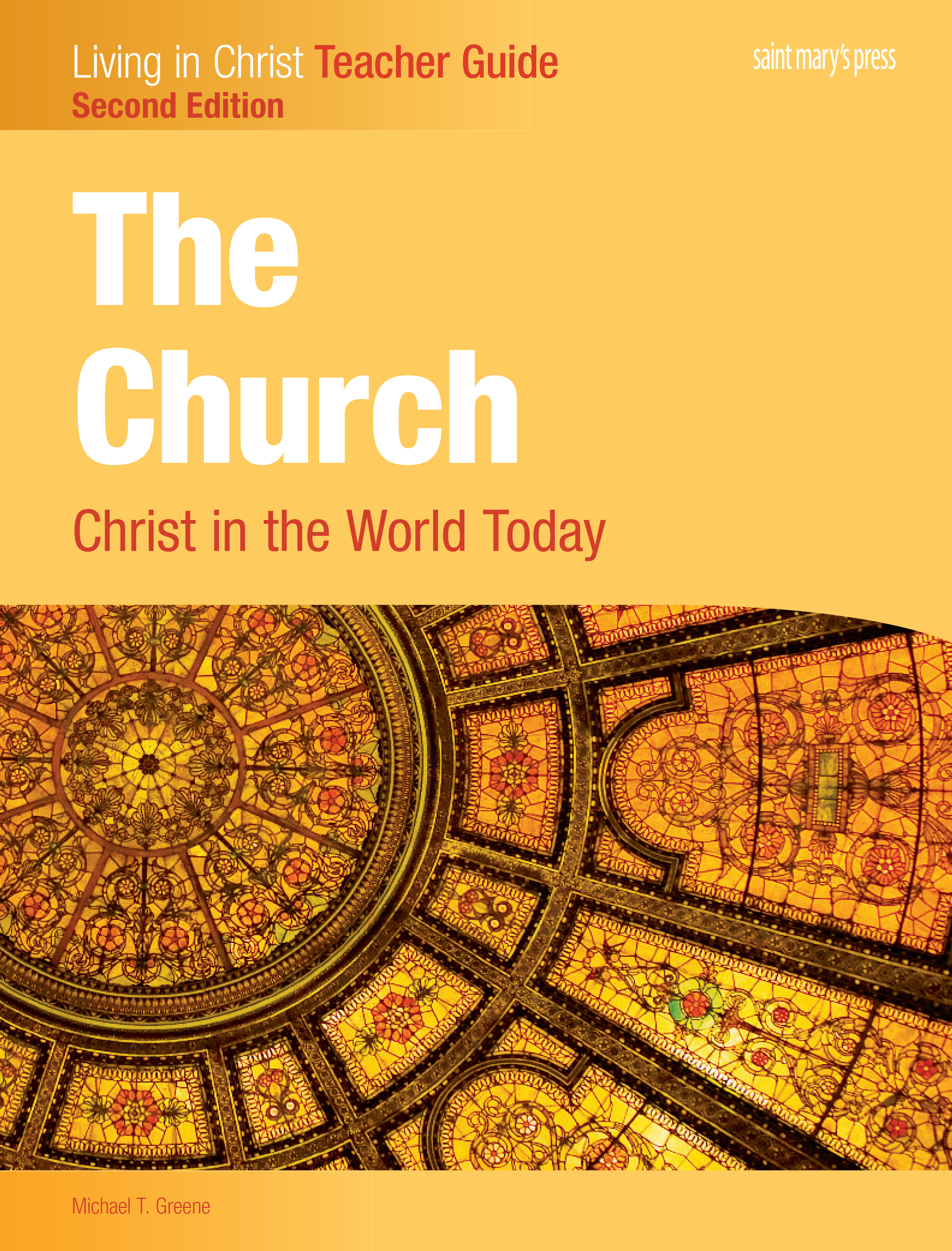 The Church: Christ in the World Today, Teacher Guide - Second Edition