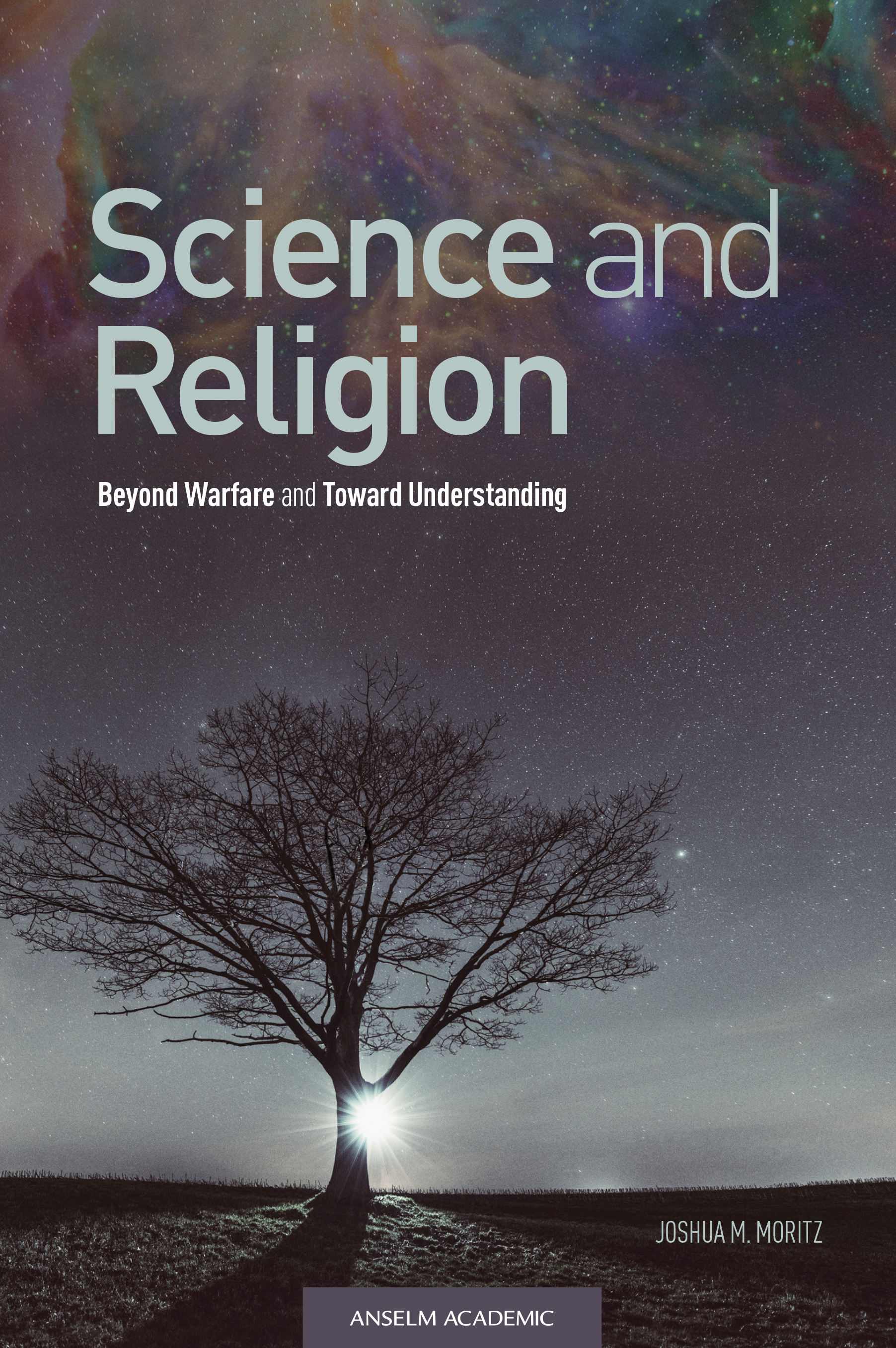 Science and Religion: Beyond Warfare and Toward Understanding