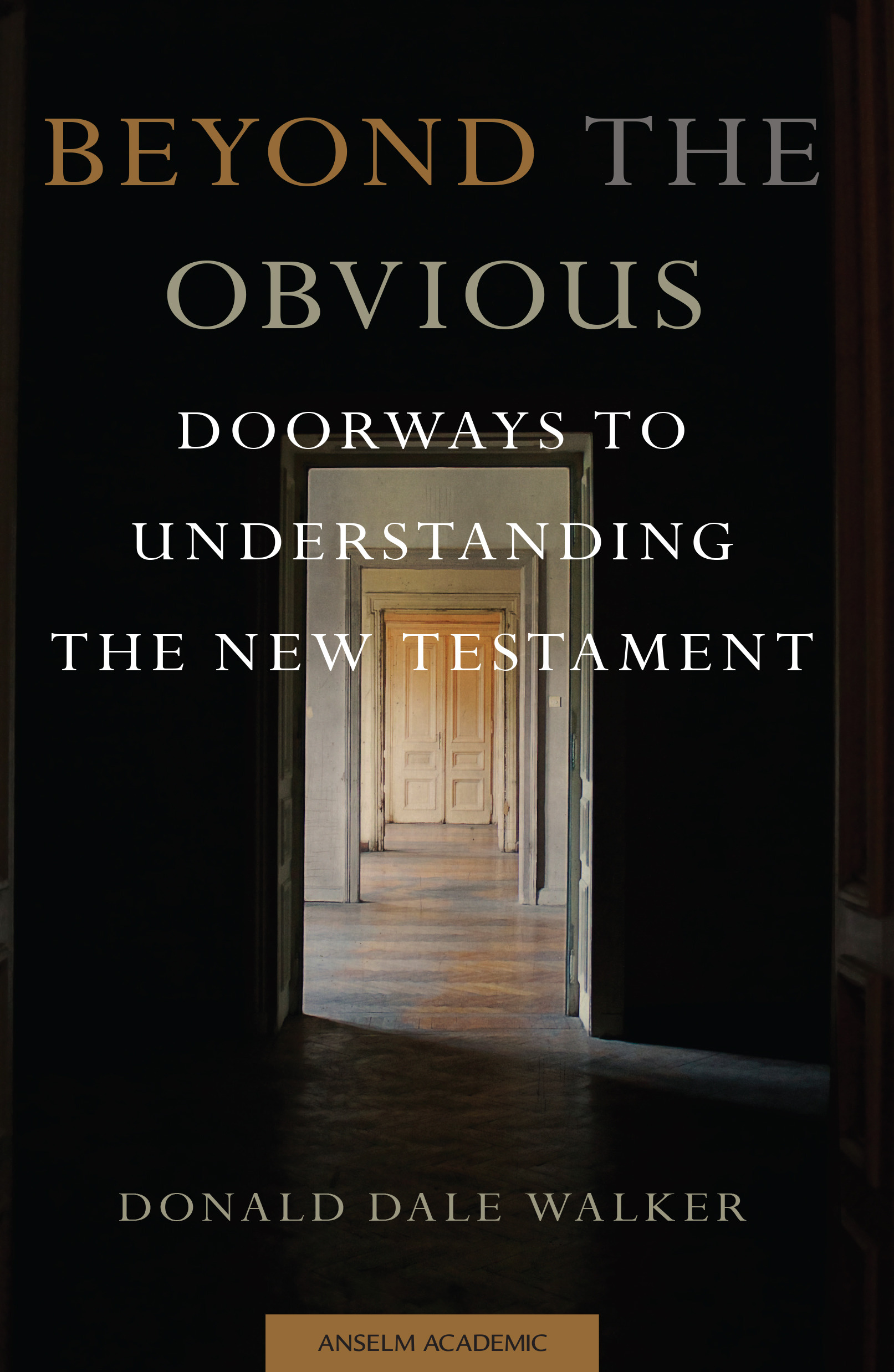 Beyond the Obvious: Doorways to Understanding the New Testament