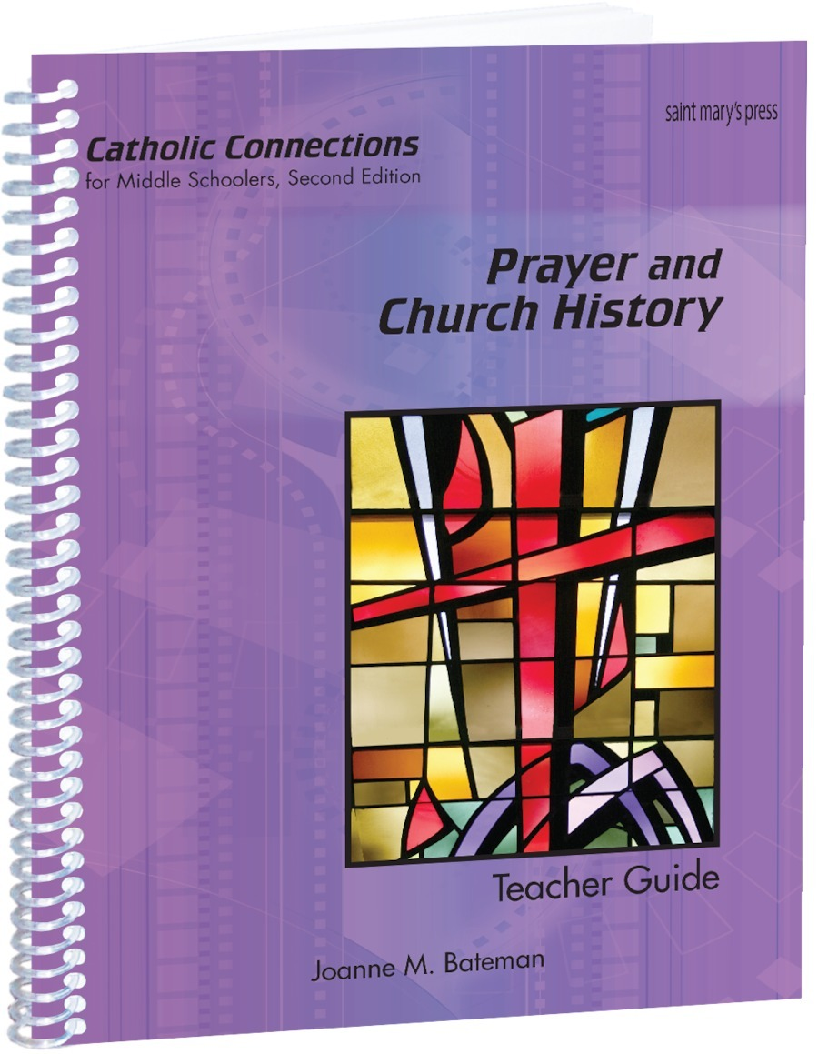 Prayer and Church History: Catholic Connections Teacher Guide ‒ Second Edition