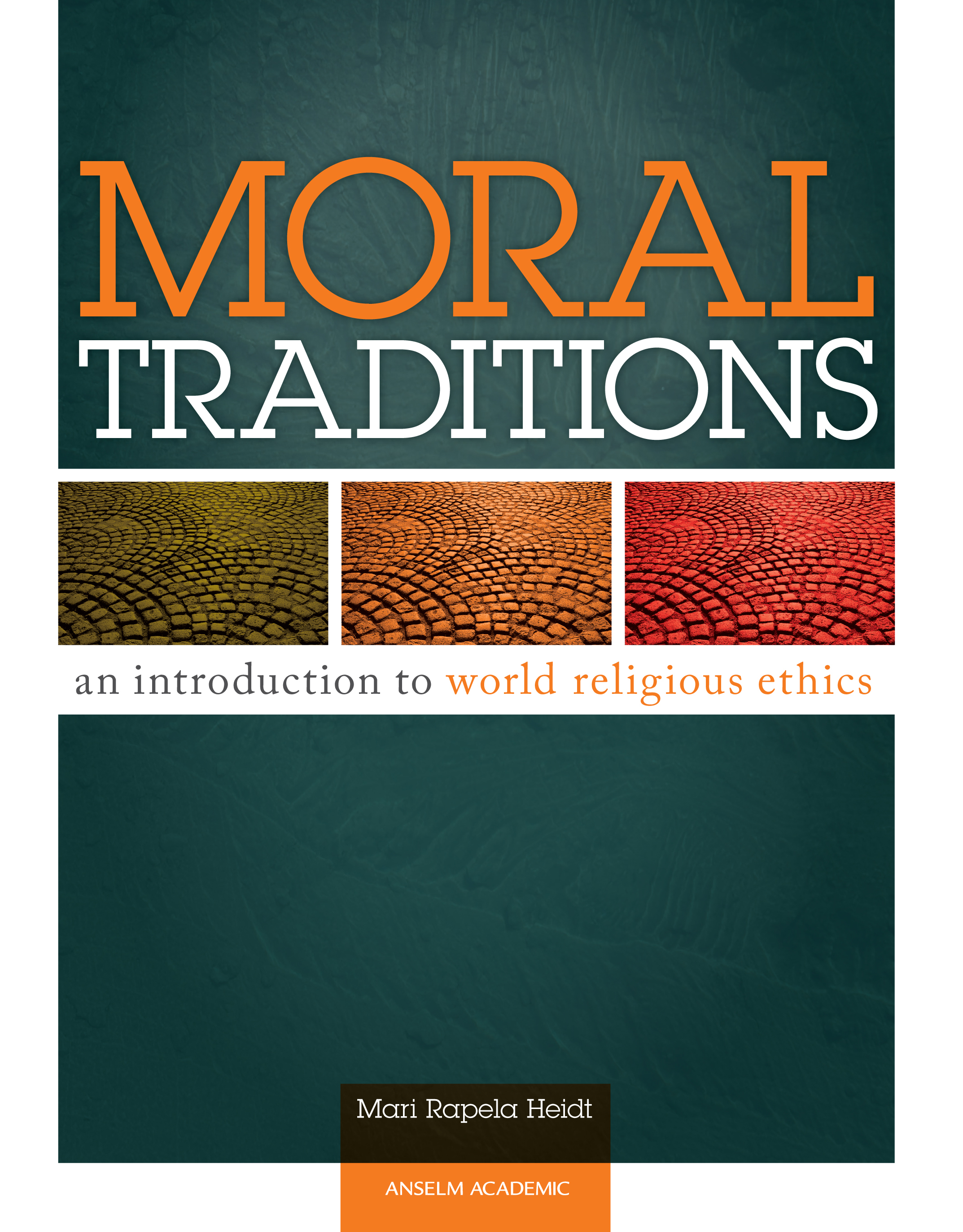 Moral Traditions: An Introduction to World Religious Ethics - ePub