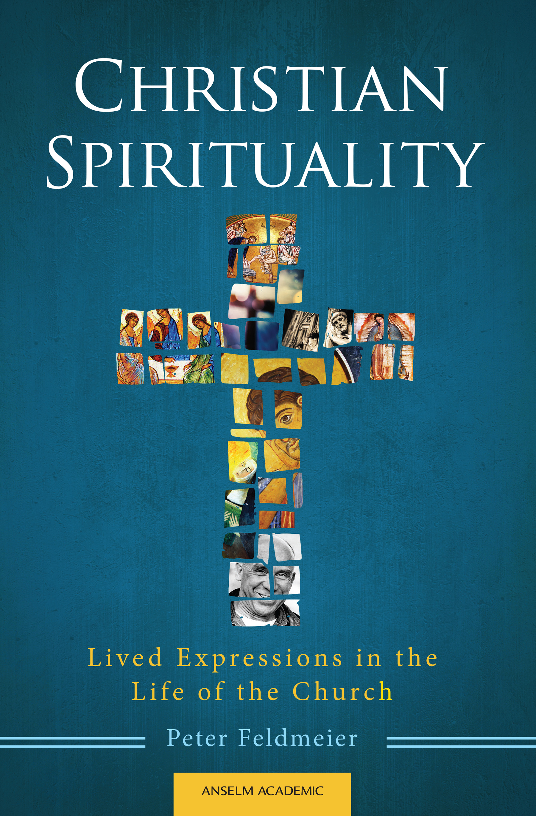 Christian Spirituality: Lived Expressions in the Life of the Church