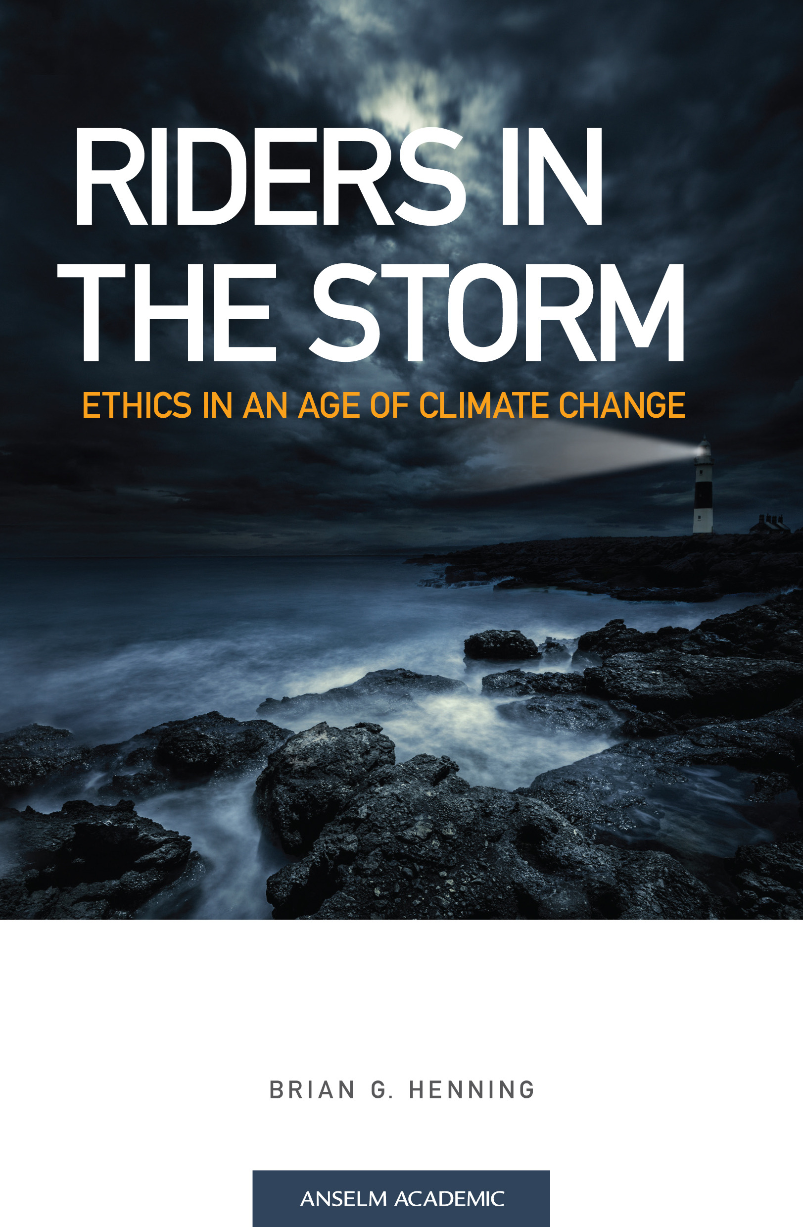 Riders in the Storm: Ethics in an Age of Climate Change