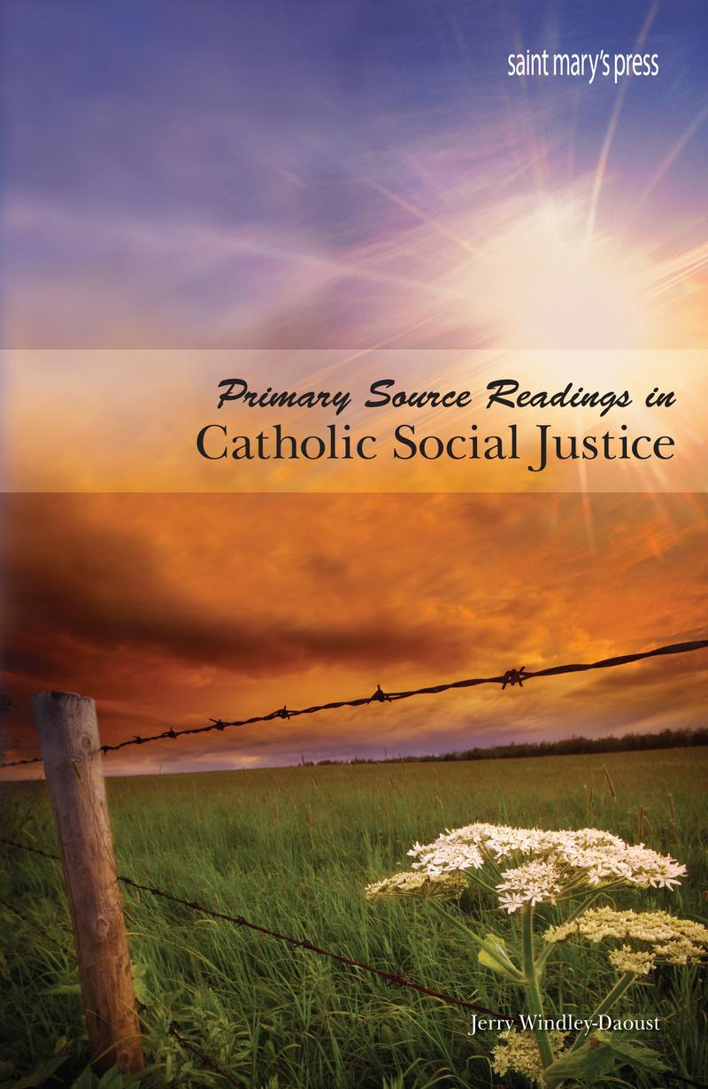 Primary Source Readings in Catholic Social Justice