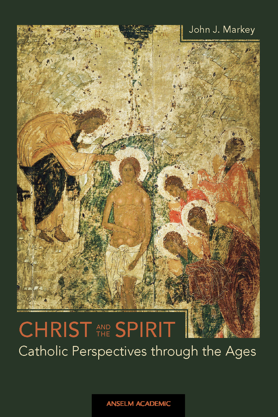 Christ and the Spirit: Catholic Perspectives through the Ages