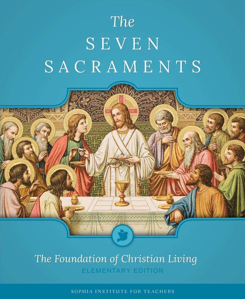 The Seven Sacraments: The Foundation of Christian Living Elementary Edition ebook