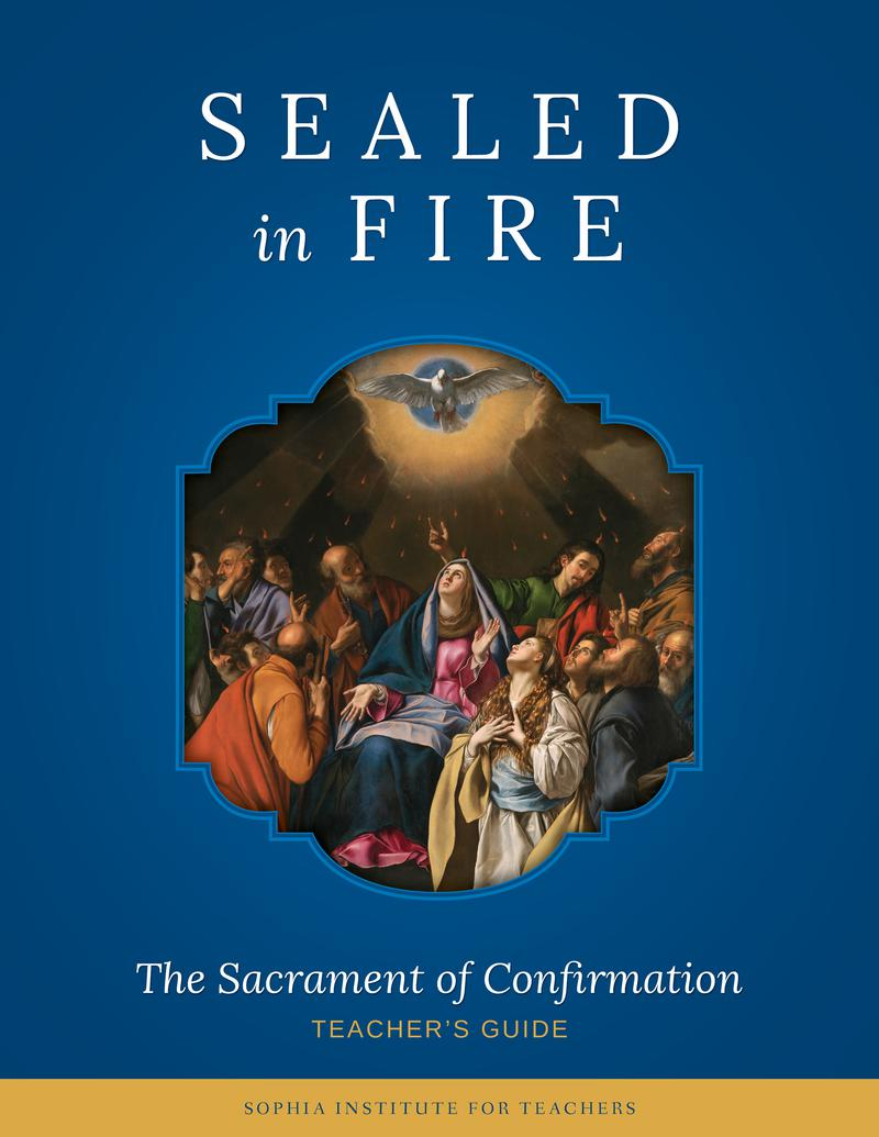 Sealed in Fire: The Sacrament of Confirmation