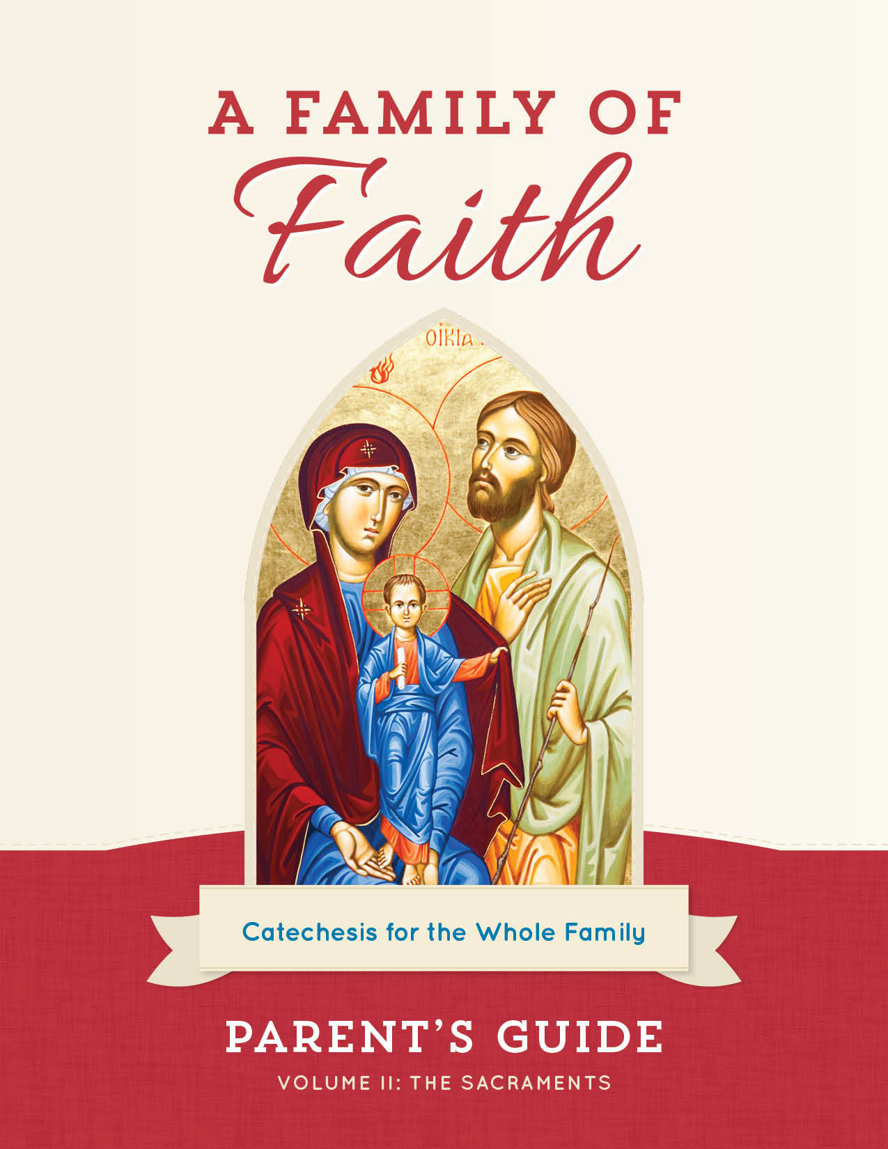 A Family of Faith Parent's Guide Volume II: The Sacraments