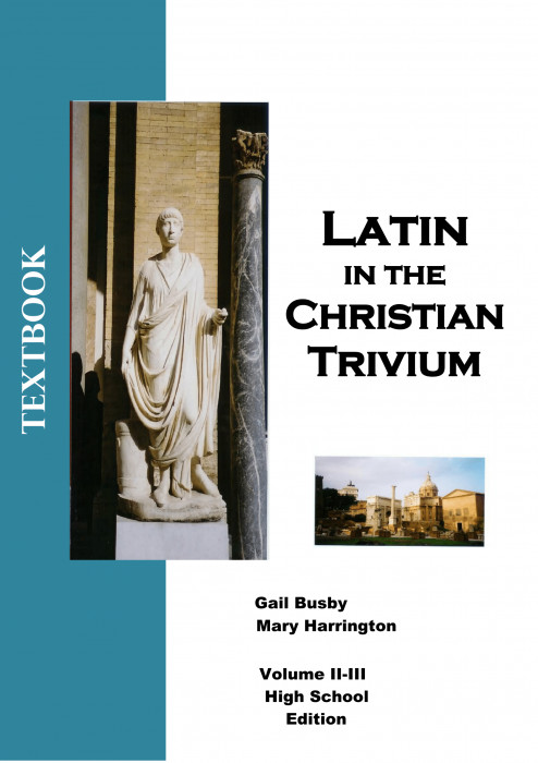 Latin in the Christian Trivium Volume II-III High School Edition ebook (1 year access)