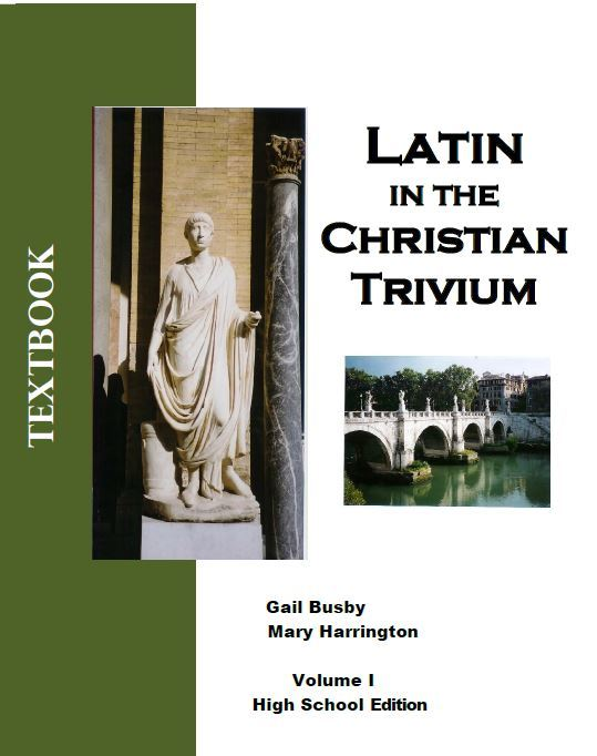 Latin in the Christian Trivium Volume I High School Edition ebook (1 year access)