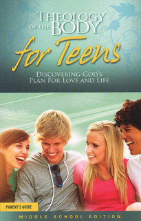 Theology of the Body for Teens: Middle School Edition: Parent Gu